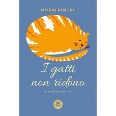 I gatti non ridono di Kosuke MUKAI