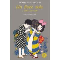 Un fiore solo e altri racconti di Sukeyuki Imanishi