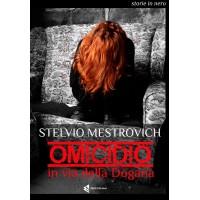 Omicidio in via della Dogana di Stelvio Metrovich